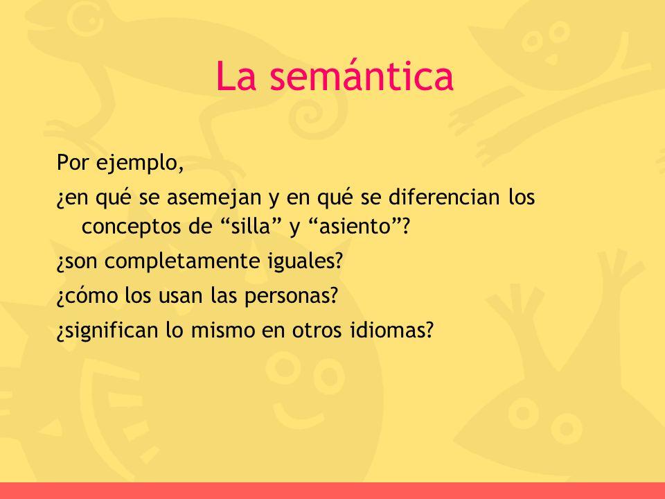 La semántica Por ejemplo,