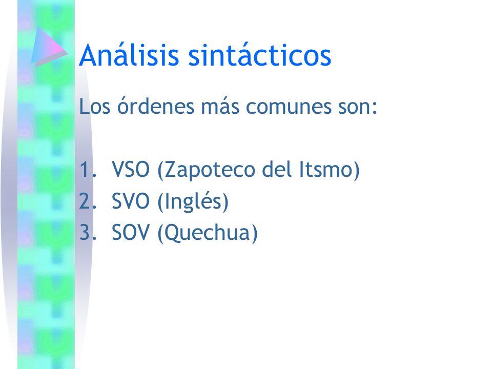 Análisis sintácticos Los órdenes más comunes son: