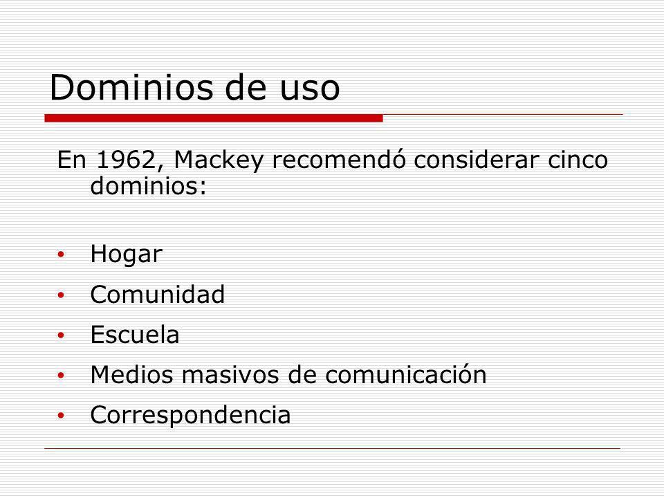 Dominios de uso En 1962, Mackey recomendó considerar cinco dominios: