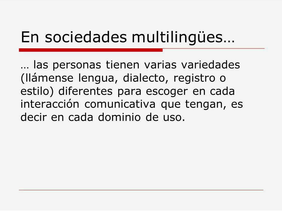 En sociedades multilingües…