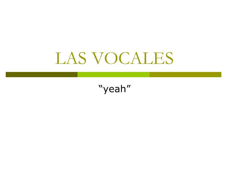 LAS VOCALES yeah