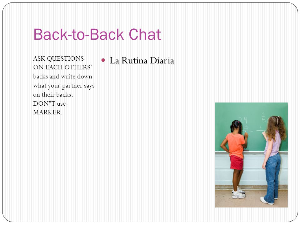 Back-to-Back Chat La Rutina Diaria