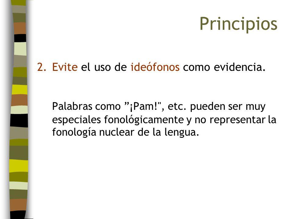 Principios Evite el uso de ideófonos como evidencia.