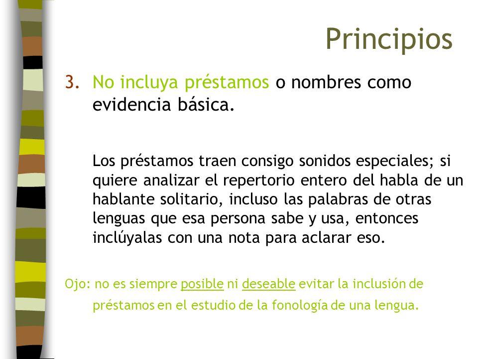 Principios No incluya préstamos o nombres como evidencia básica.