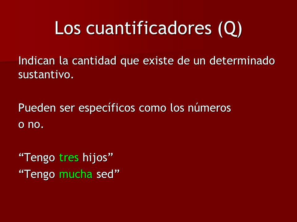 Los cuantificadores (Q)