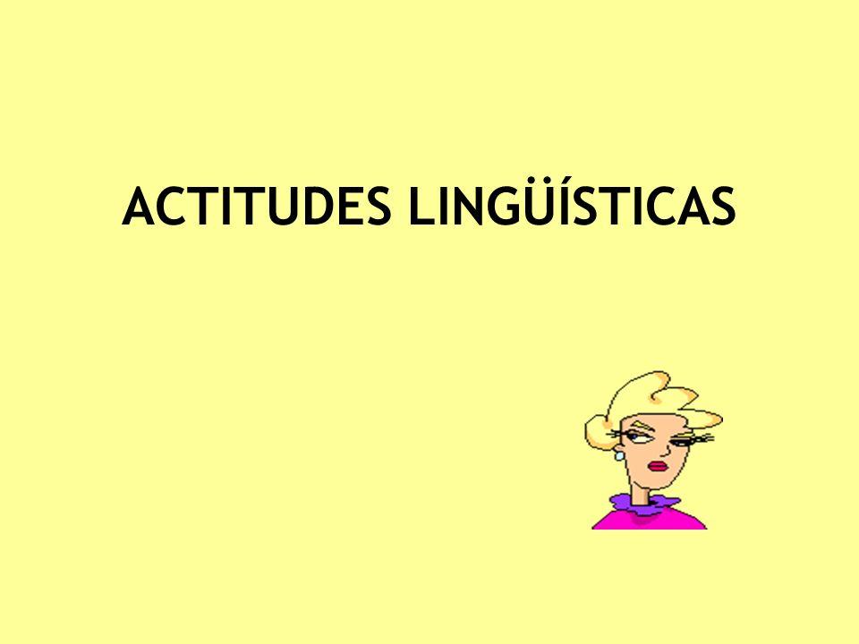 ACTITUDES LINGÜÍSTICAS