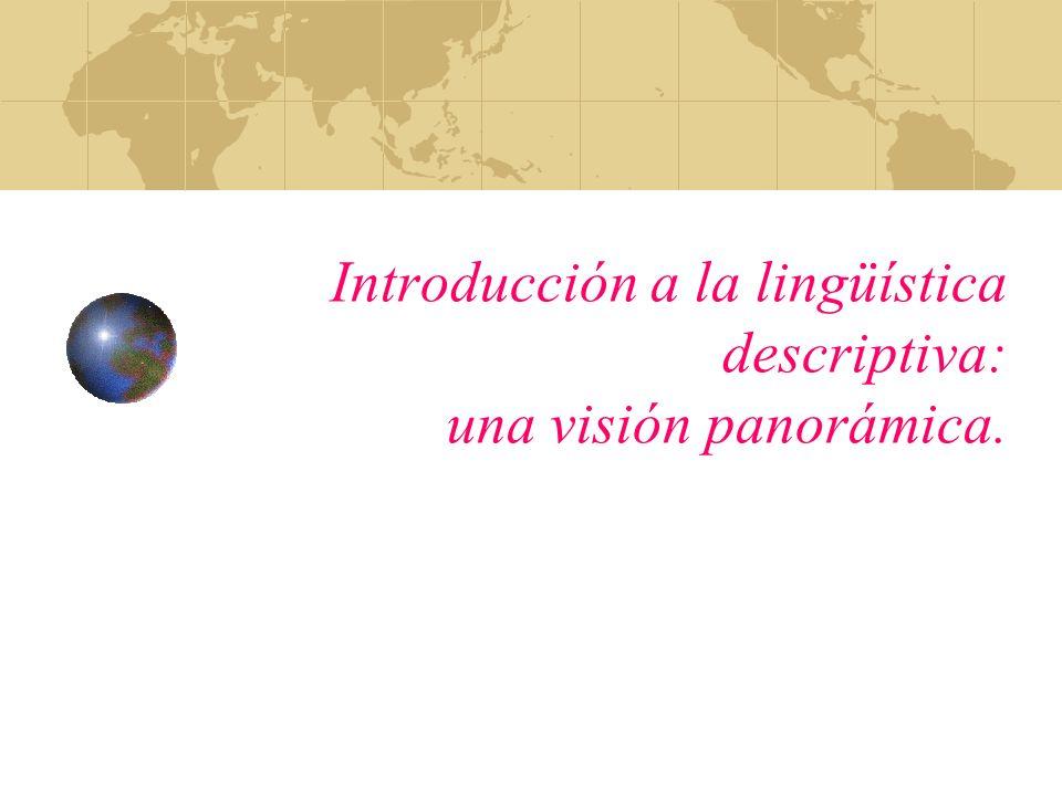 Introducción a la lingüística descriptiva: una visión panorámica.