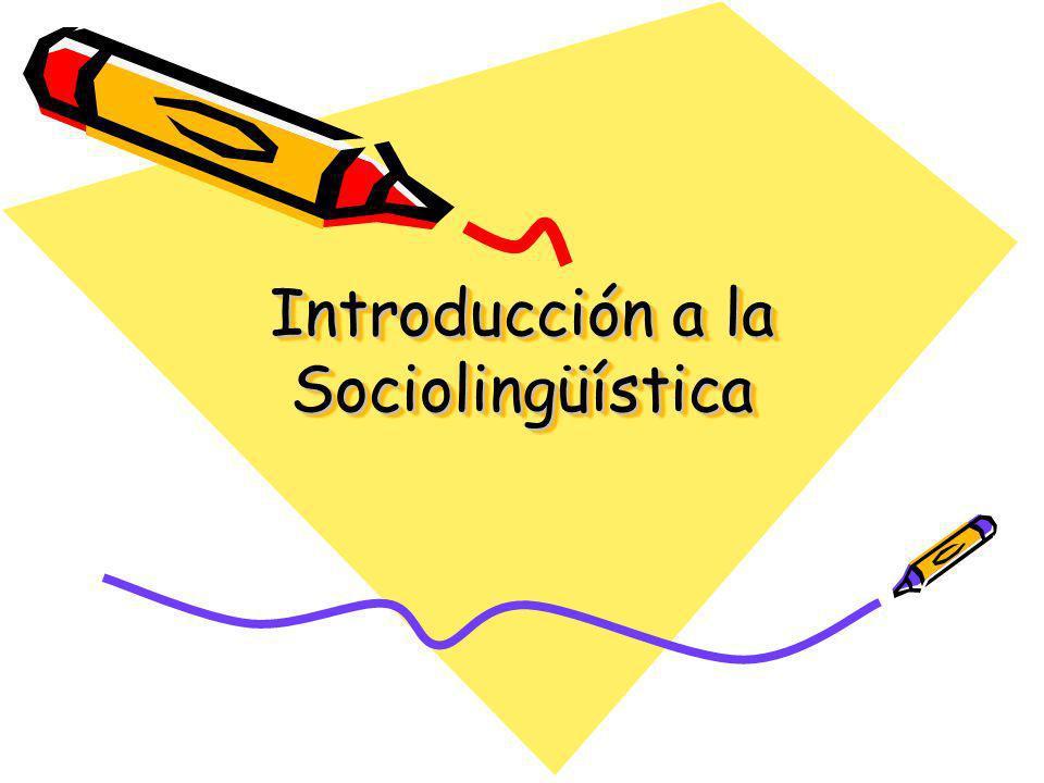 Introducción a la Sociolingüística