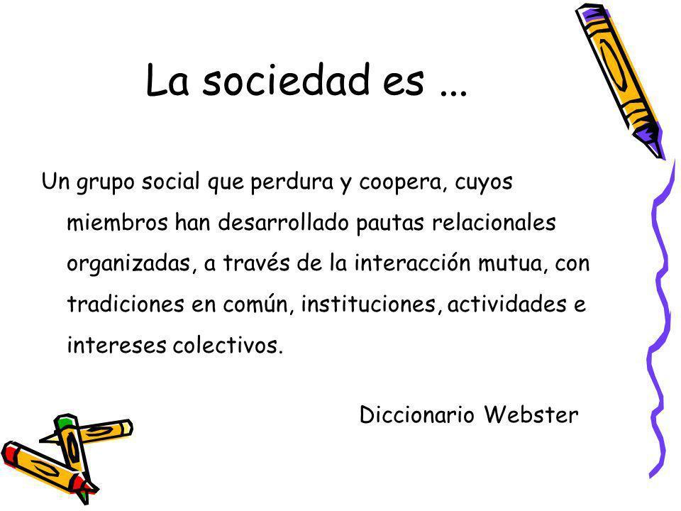 La sociedad es ...