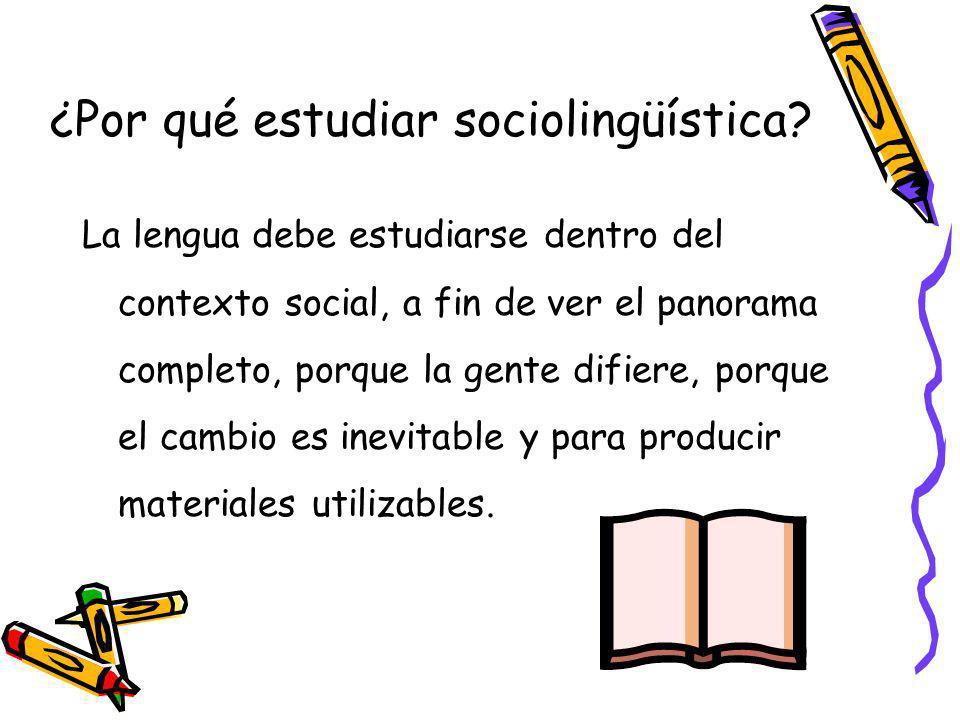 ¿Por qué estudiar sociolingüística