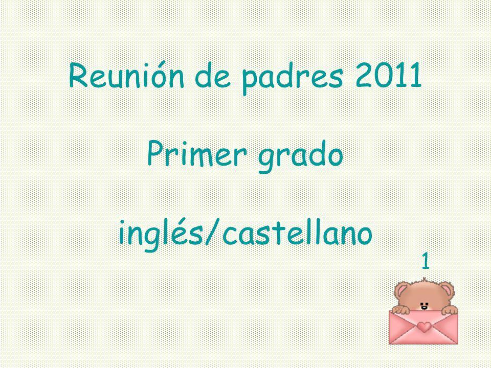 Reunión de padres 2011 Primer grado inglés/castellano
