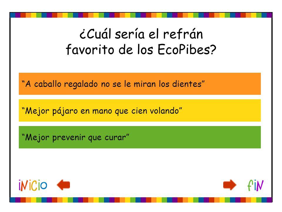 ¿Cuál sería el refrán favorito de los EcoPibes