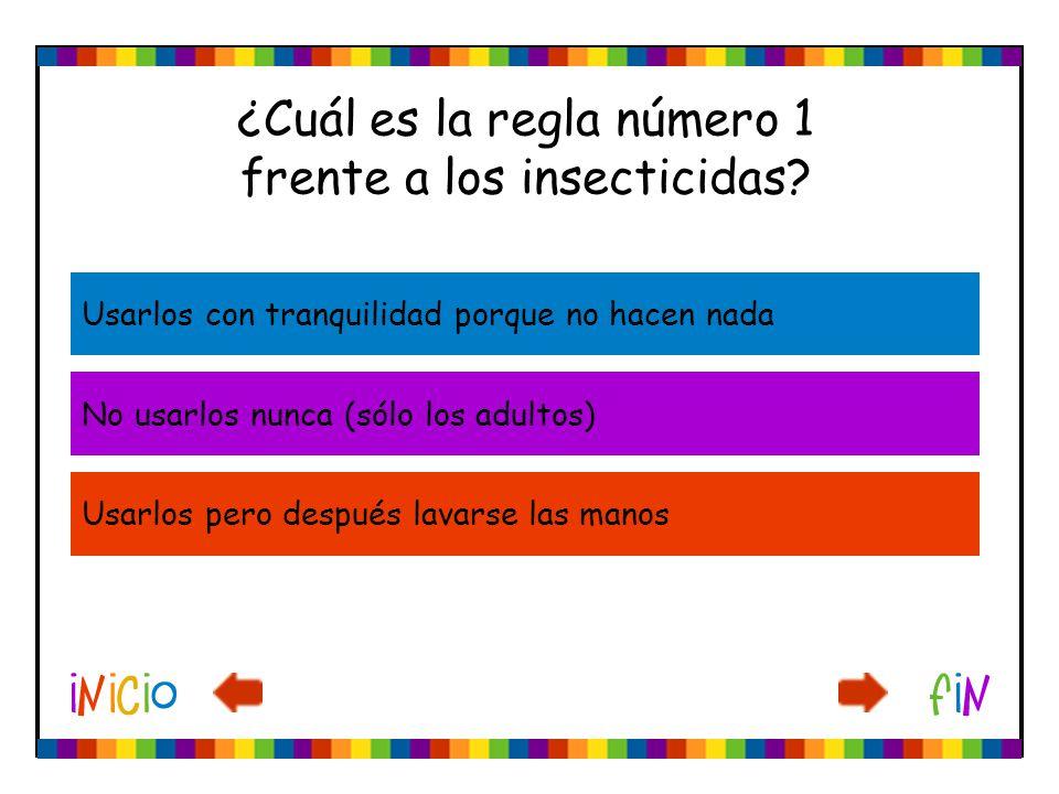 ¿Cuál es la regla número 1 frente a los insecticidas
