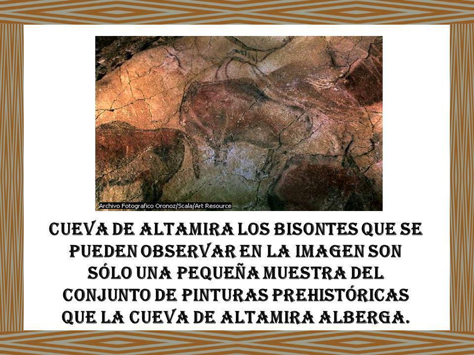 Cueva de Altamira Los bisontes que se pueden observar en la imagen son sólo una pequeña muestra del conjunto de pinturas prehistóricas que la cueva de Altamira alberga.