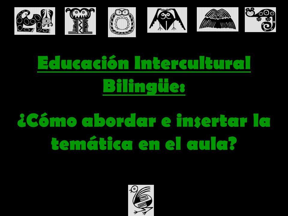 Educación Intercultural Bilingüe: