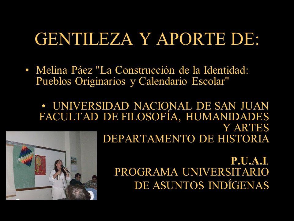 GENTILEZA Y APORTE DE: Melina Páez La Construcción de la Identidad: Pueblos Originarios y Calendario Escolar