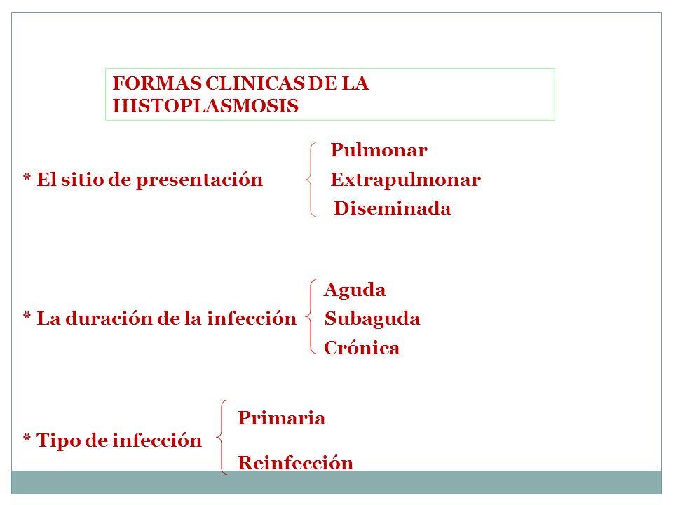 FORMAS CLINICAS DE LA HISTOPLASMOSIS