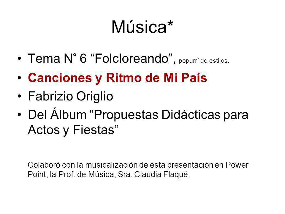 Música* Tema N° 6 Folcloreando , popurrí de estilos.