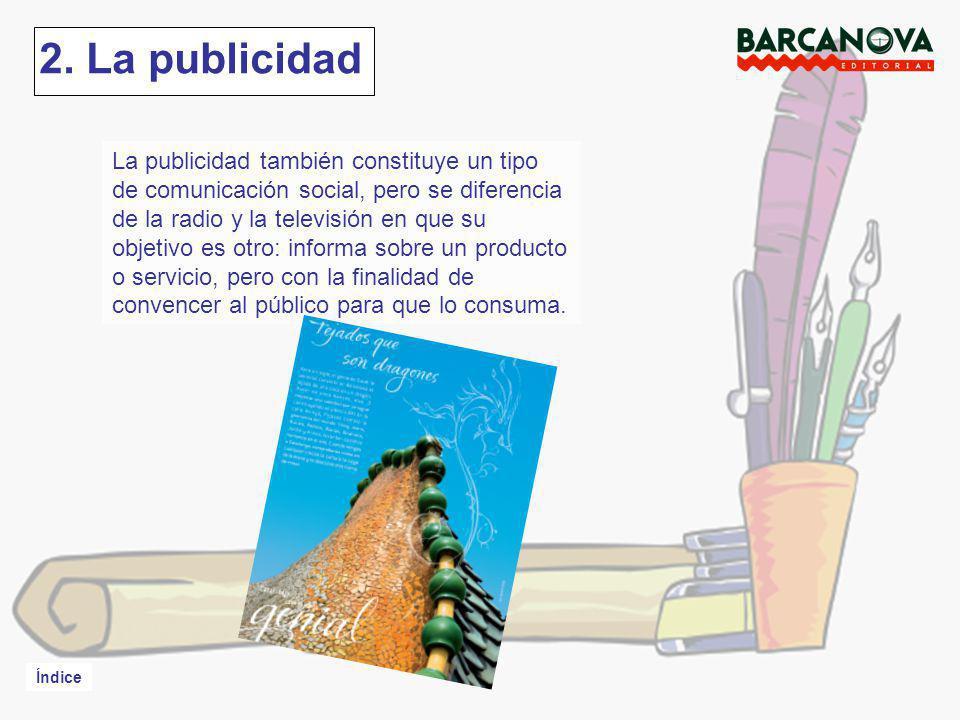 2. La publicidad La publicidad también constituye un tipo de comunicación social, pero se diferencia.