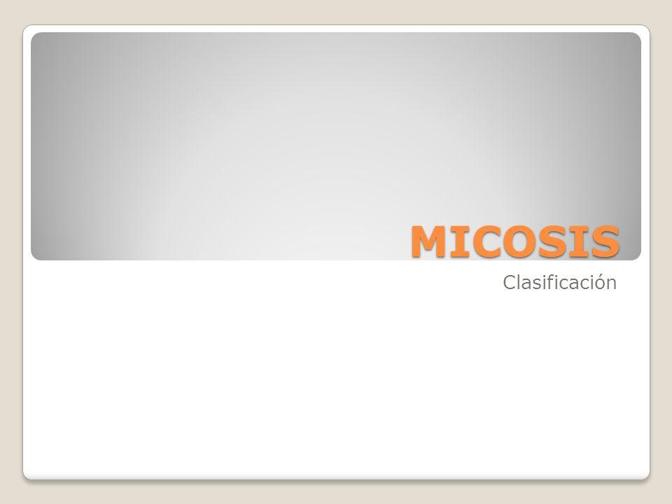 MICOSIS Clasificación