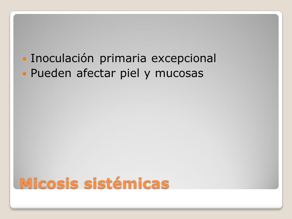 Micosis sistémicas Inoculación primaria excepcional