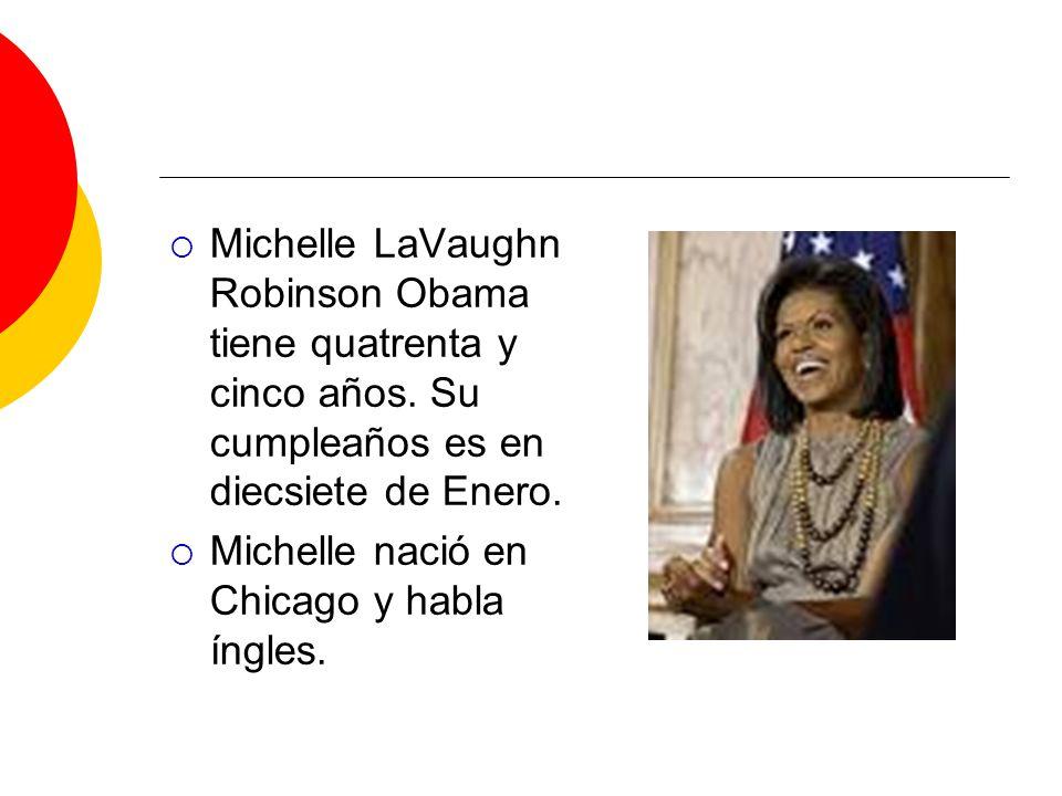 Michelle LaVaughn Robinson Obama tiene quatrenta y cinco años