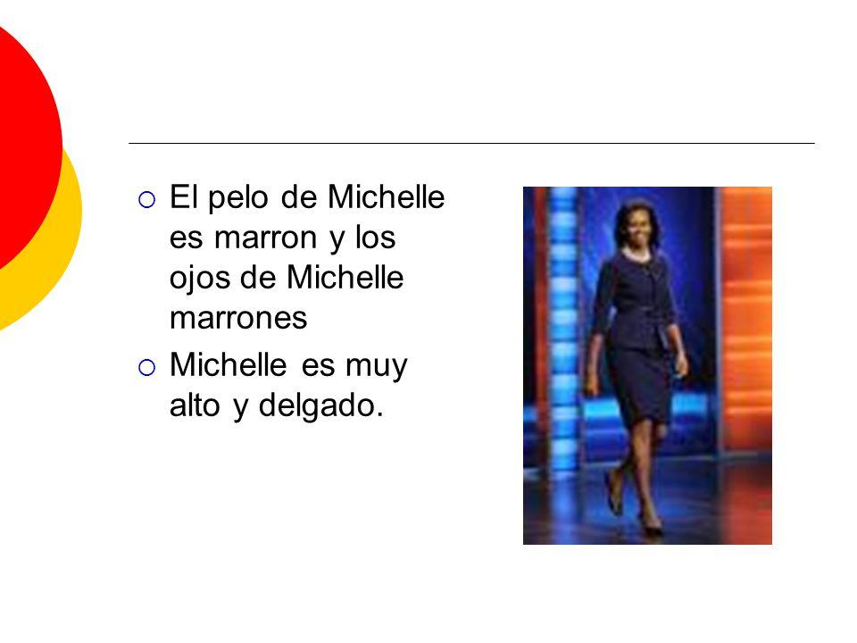 El pelo de Michelle es marron y los ojos de Michelle marrones