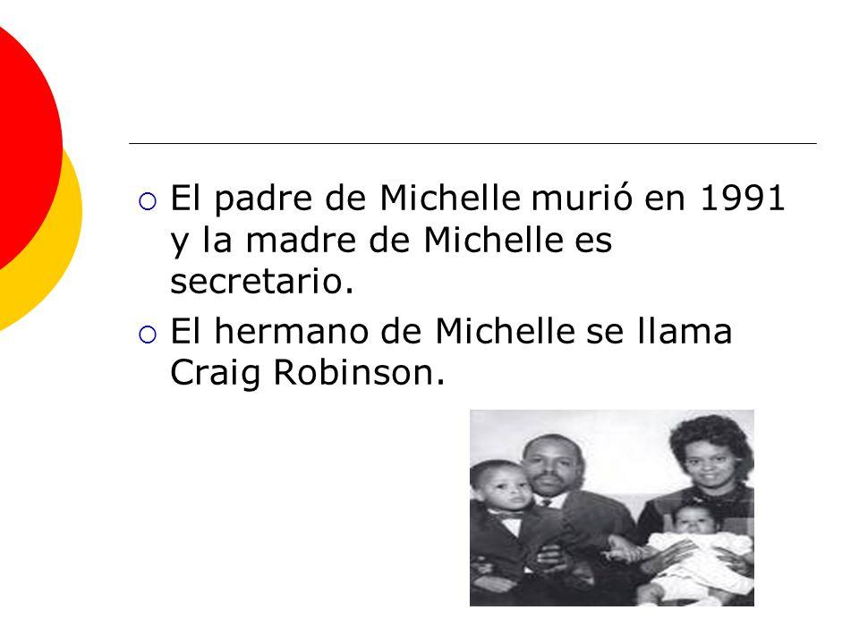 El padre de Michelle murió en 1991 y la madre de Michelle es secretario.