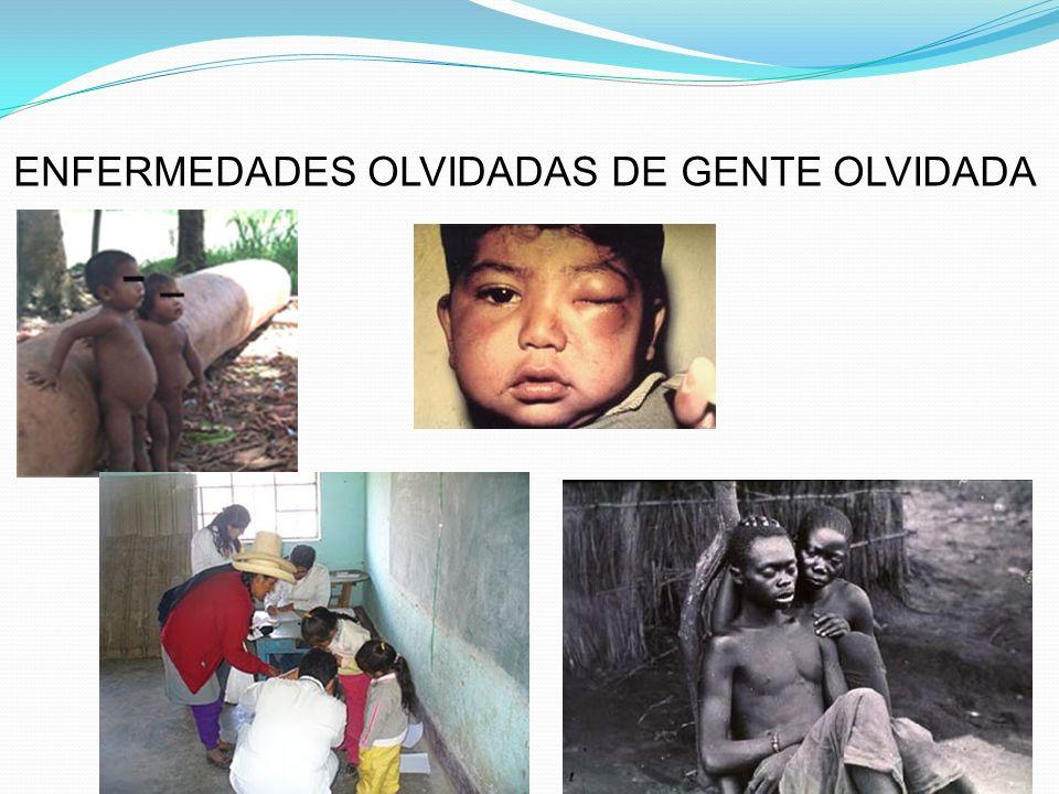 ENFERMEDADES OLVIDADAS DE GENTE OLVIDADA