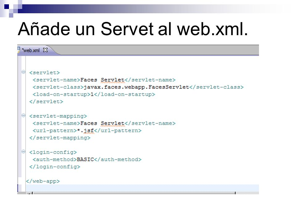 Añade un Servet al web.xml.