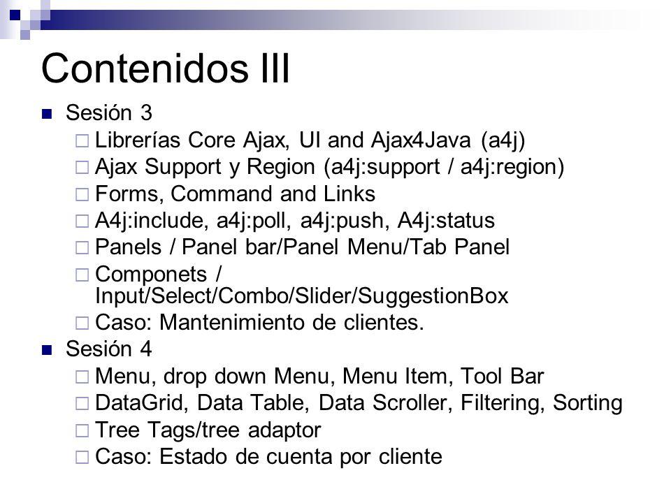 Contenidos III Sesión 3 Librerías Core Ajax, UI and Ajax4Java (a4j)