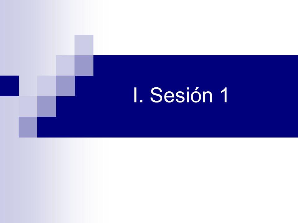 I. Sesión 1