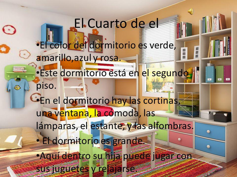 El Cuarto de el El color del dormitorio es verde, amarillo,azul y rosa. Este dormitorio está en el segundo piso.