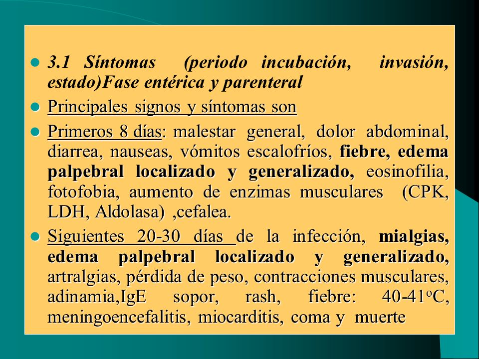 3.1 Síntomas (periodo incubación, invasión, estado)Fase entérica y parenteral