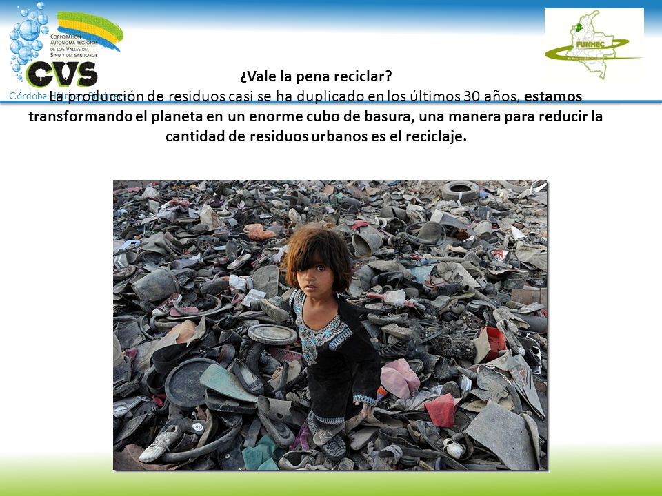 ¿Vale la pena reciclar.