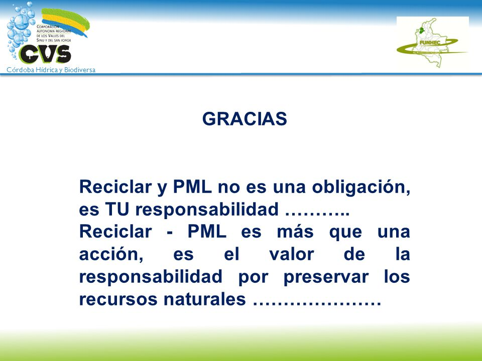 GRACIAS Reciclar y PML no es una obligación, es TU responsabilidad ………..