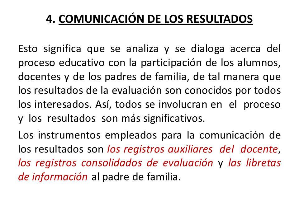 4. COMUNICACIÓN DE LOS RESULTADOS