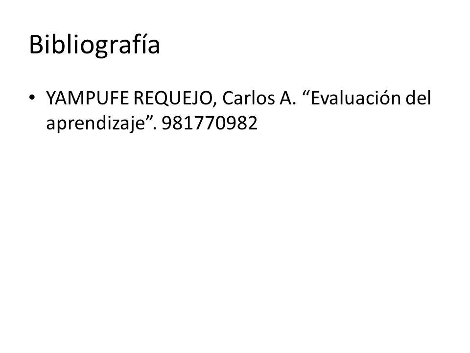 Bibliografía YAMPUFE REQUEJO, Carlos A. Evaluación del aprendizaje . 981770982