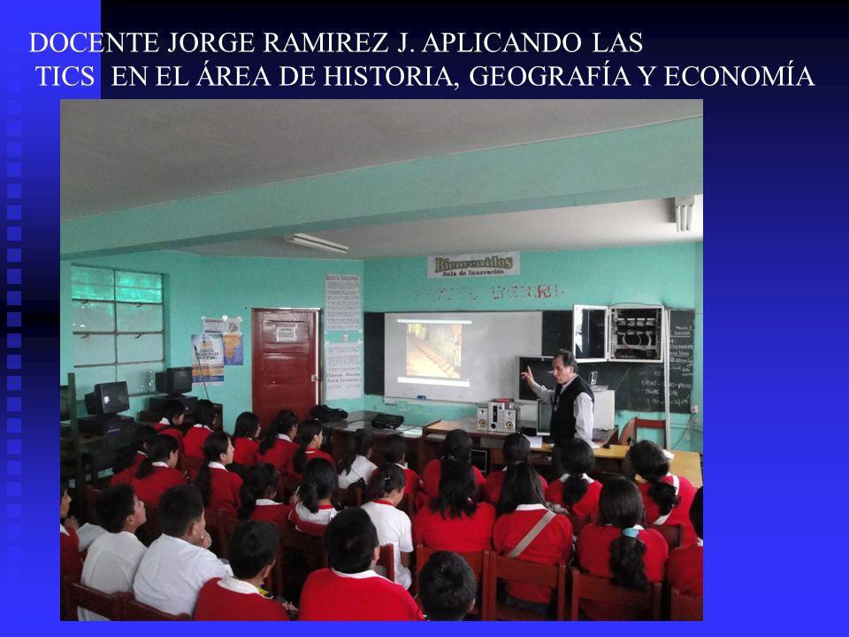 DOCENTE JORGE RAMIREZ J. APLICANDO LAS