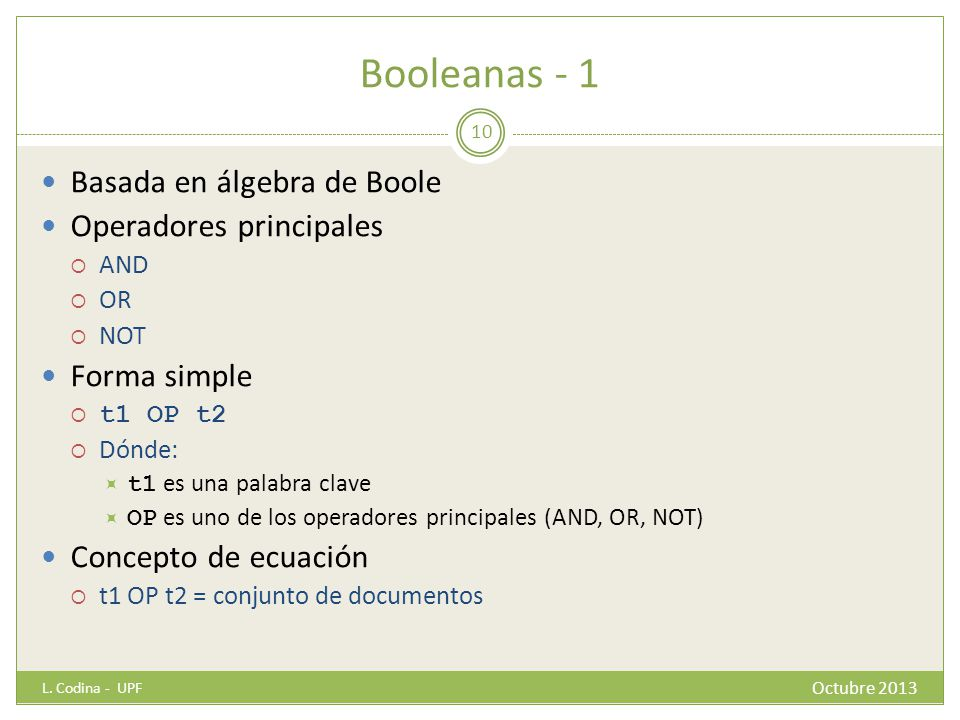 Booleanas - 1 Basada en álgebra de Boole Operadores principales