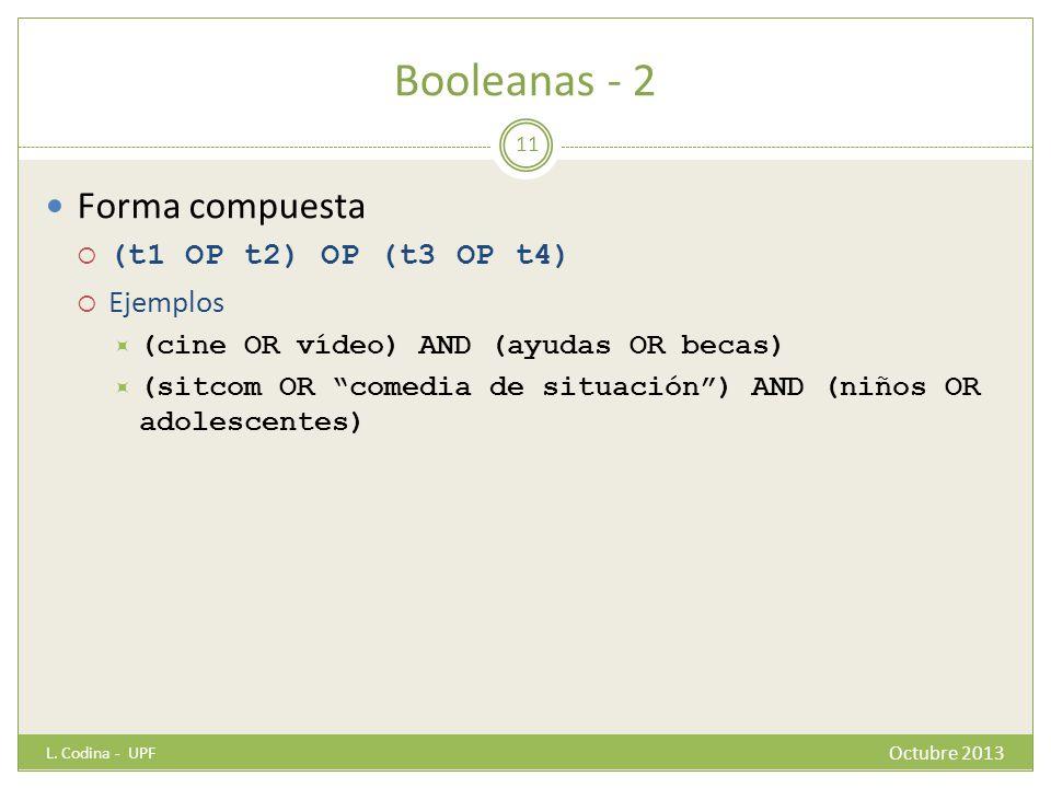Booleanas - 2 Forma compuesta (t1 OP t2) OP (t3 OP t4) Ejemplos