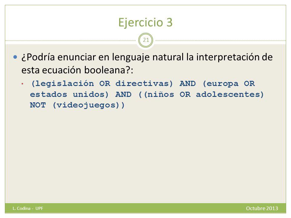 Ejercicio 3 ¿Podría enunciar en lenguaje natural la interpretación de esta ecuación booleana :