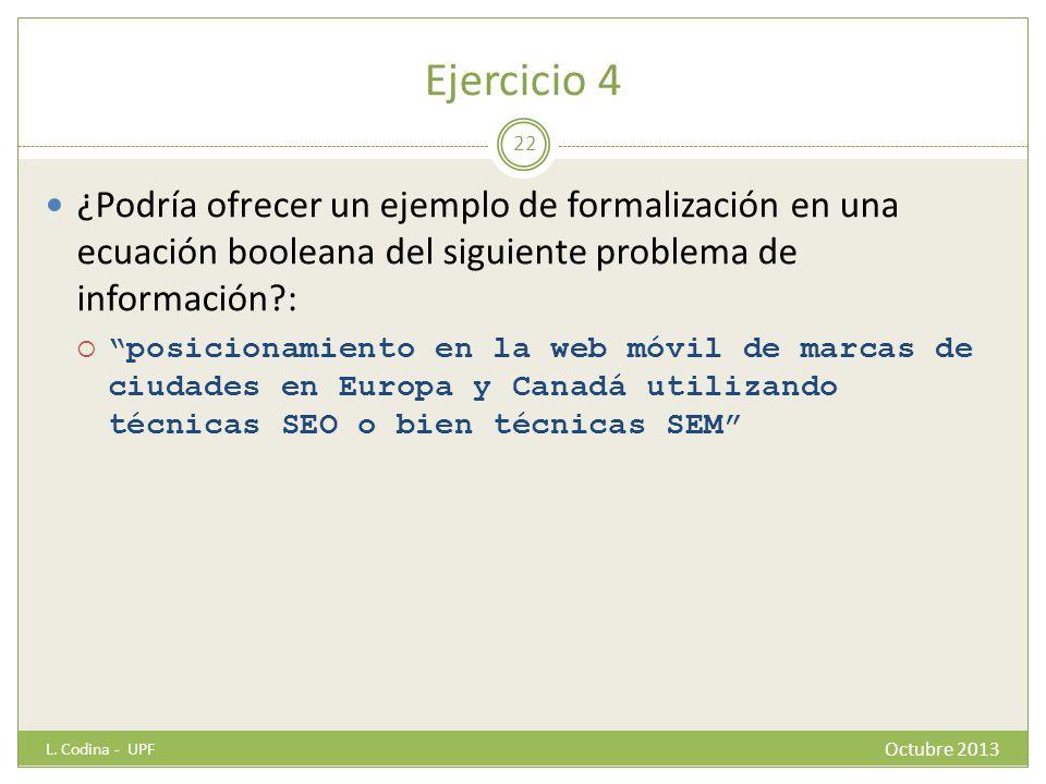 Ejercicio 4 ¿Podría ofrecer un ejemplo de formalización en una ecuación booleana del siguiente problema de información :