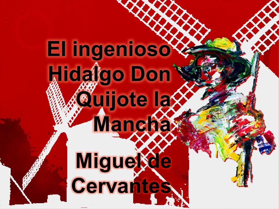 El ingenioso Hidalgo Don Quijote la Mancha