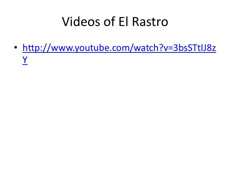 Videos of El Rastro   v=3bsSTtIJ8zY