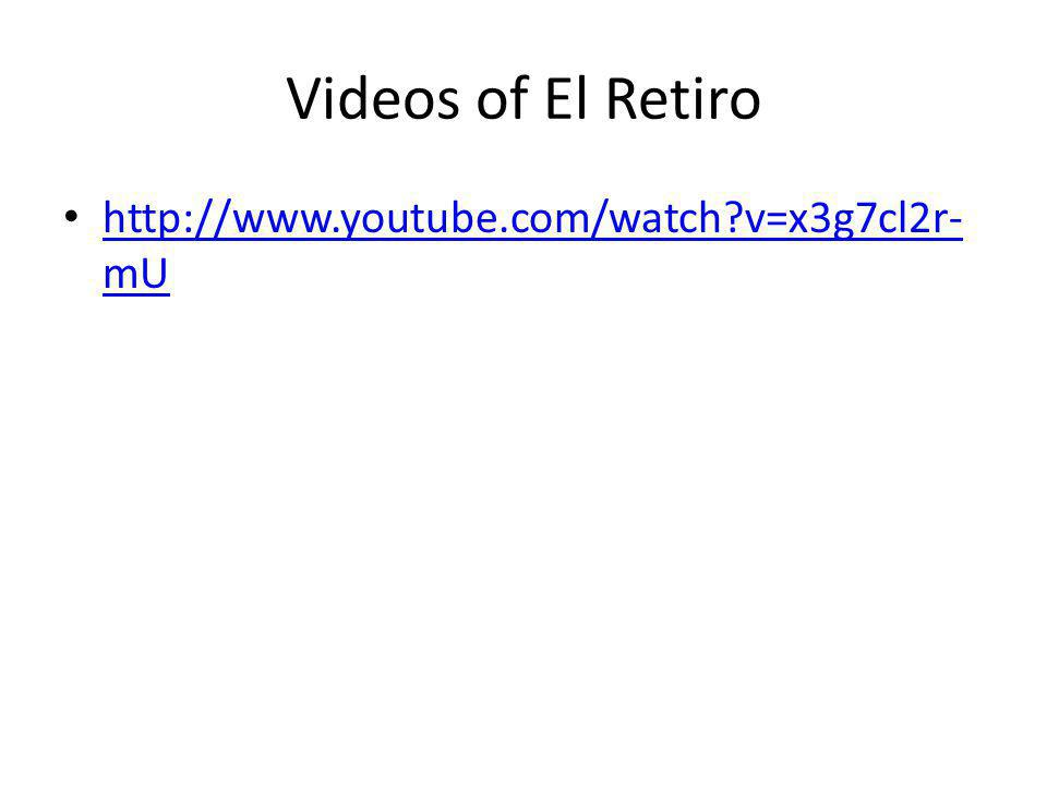 Videos of El Retiro   v=x3g7cl2r-mU