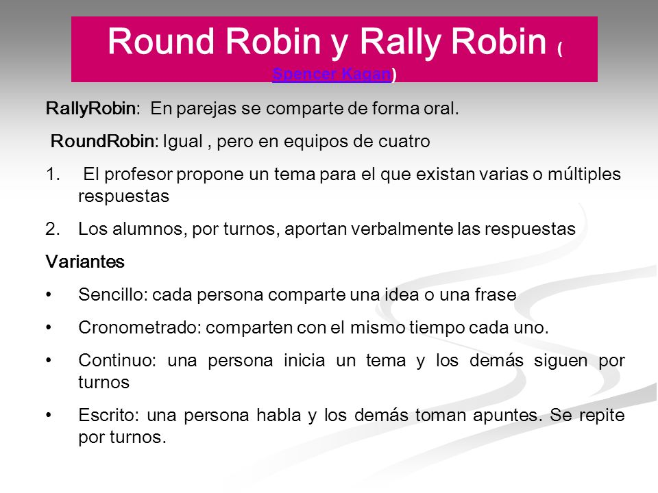 Round Robin y Rally Robin ( Spencer Kagan)