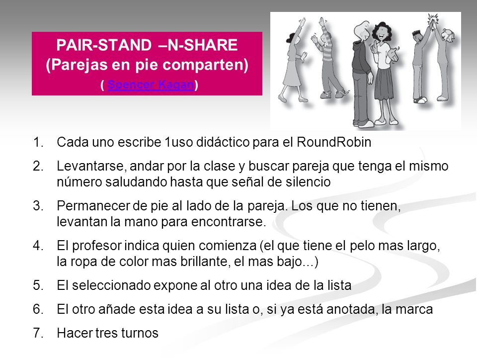 PAIR-STAND –N-SHARE (Parejas en pie comparten) ( Spencer Kagan)