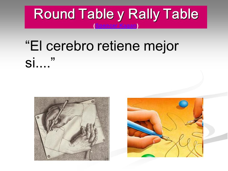 Round Table y Rally Table (Spencer Kagan)