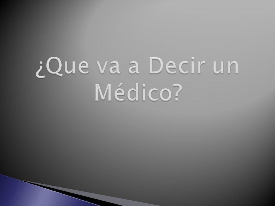 ¿Que va a Decir un Médico